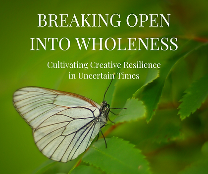 BREAKING OPEN INTO WHOLENESS.png
