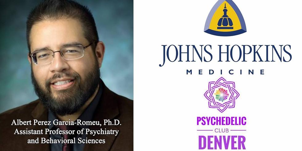 Albert Perez Garcia-Romeu, Ph.D of Johns Hopkins University