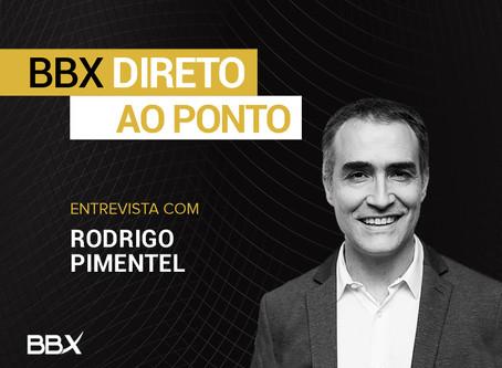BBX Direto ao Ponto: Entrevista com Rodrigo Pimentel
