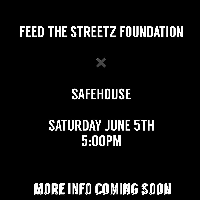 Feed The Streetz X SafeHouse