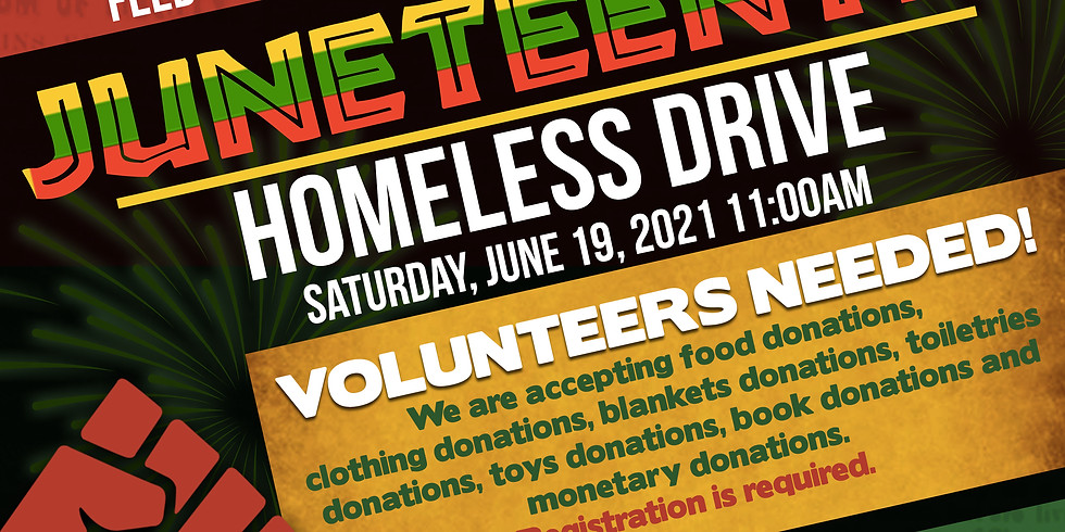 THE 2ND ANNUAL JUNETEENTH HOMELESS DRIVE