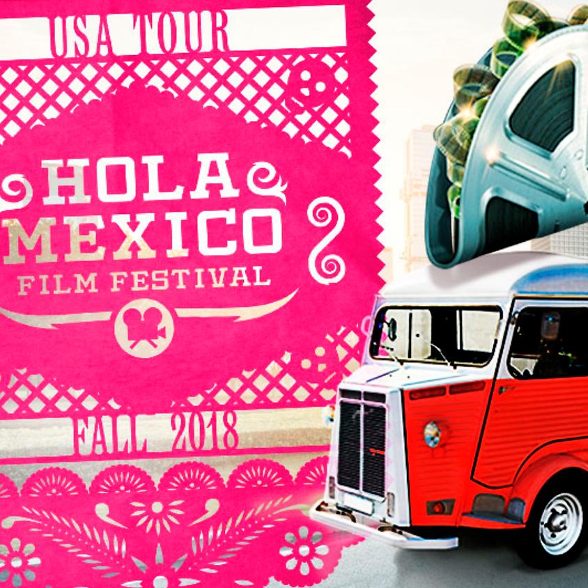 HOLA MEXICO Film Festival 2018 USA Tour