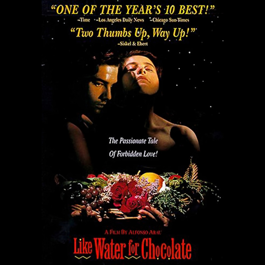 L. A. FOOD BOWL Event: Like Water For Chocolate (1993)