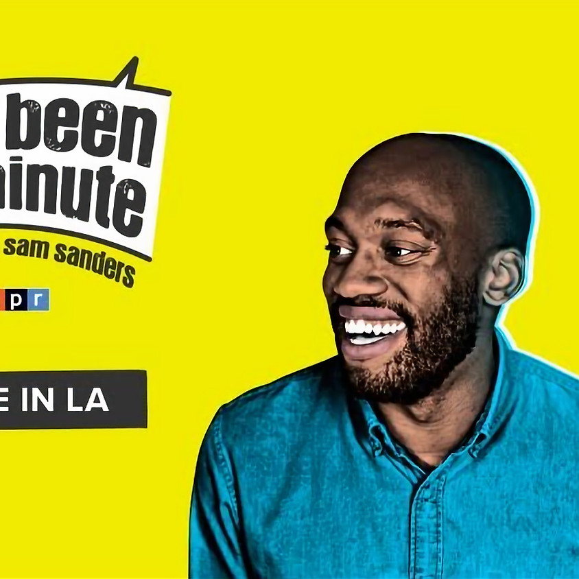 'NPR's It's Been a Minute with Sam Sanders – Live in LA' presented by KPCC In Person