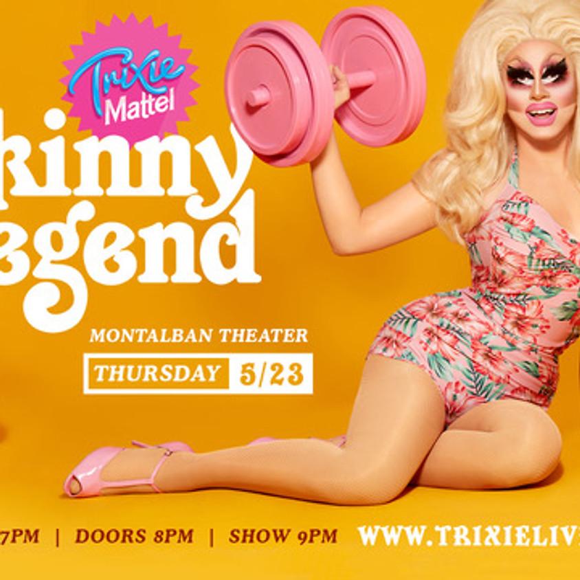Trixie Mattel's Skinny Legend