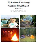 Annual Report 2018 for 6th Horsham Scout Group