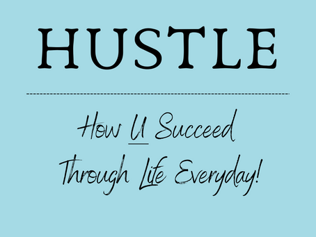 HUSTLE and How it Fits into the Bigger Scheme of Things!