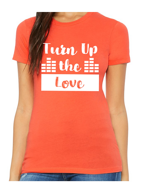 """""""Turn Up the Love"""" T-shirt"""