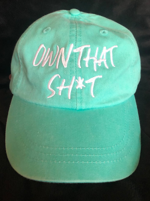 """Own that sh*t"" Hat"
