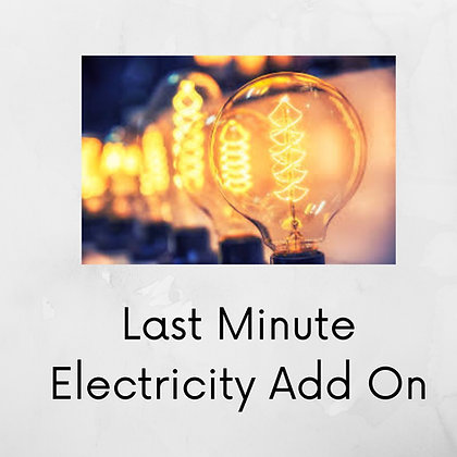 Last Minute Electricity Add On ($10.00)