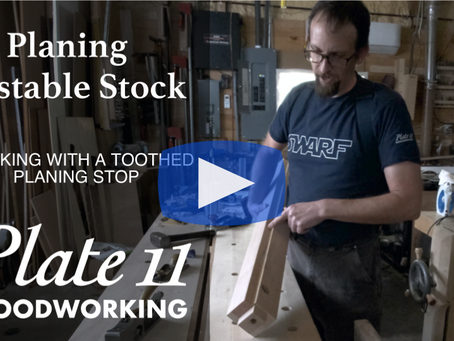 Working Unstable Stock with a Toothed Planing Stop