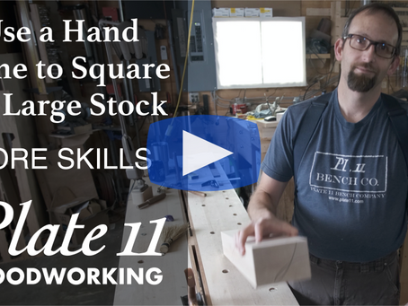 Use a Hand Plane to Square Up Large Stock