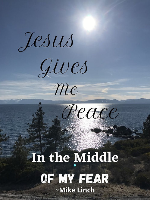 Jesus Gives Me Peace In The Middle Of My Fear