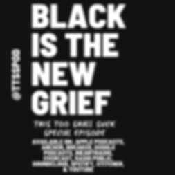 Black is the New Grief Promo.png