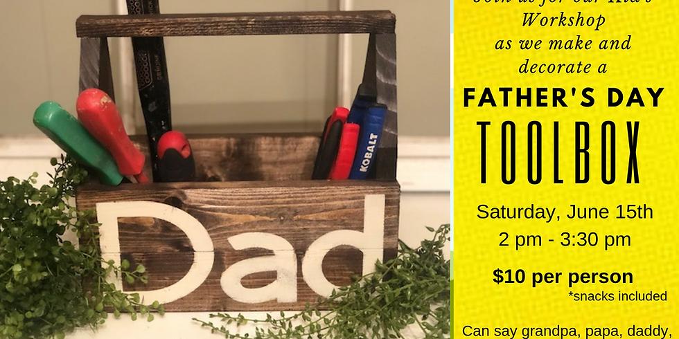 Kids Workshop - Fathers Day Tool Box