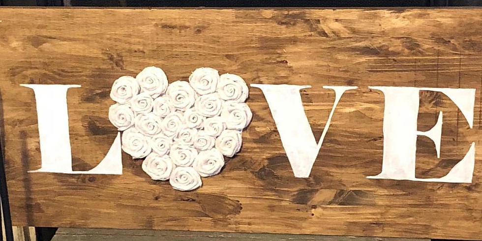Ladies Night Out - Let's make a 4ft LOVE sign for your home!