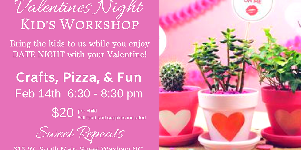 Valentine's Night Kid's Crafting Workshop/Party