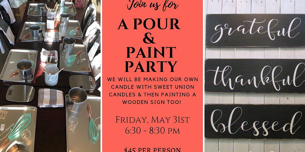 Pour & Paint Party! Candle and Sign Making Fun!