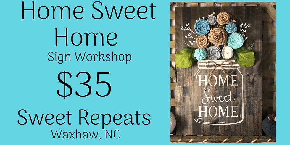 Home Sweet Home sign workshop