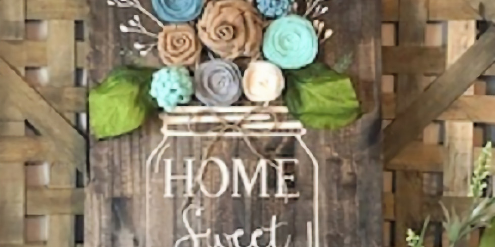 Ladies Night Out - Mason Jar Home Sweet Home Sign Workshop