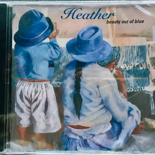 """Heather ~ """"Beauty Out Of Blue"""""""