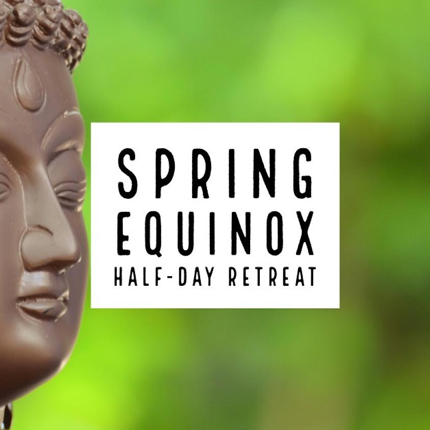 Spring Equinox Half-Day Retreat