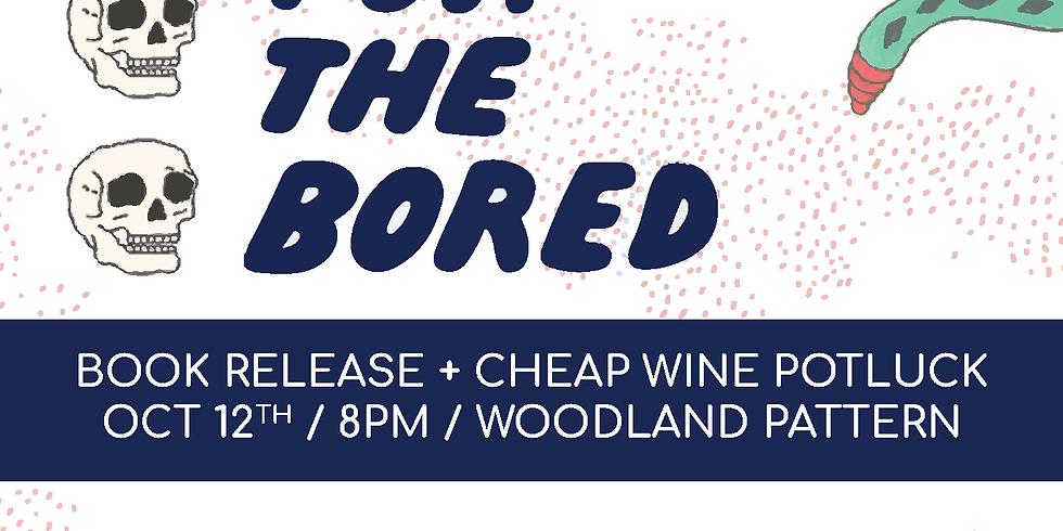 Alms for the Bored Book Release + Cheap Wine Potluck
