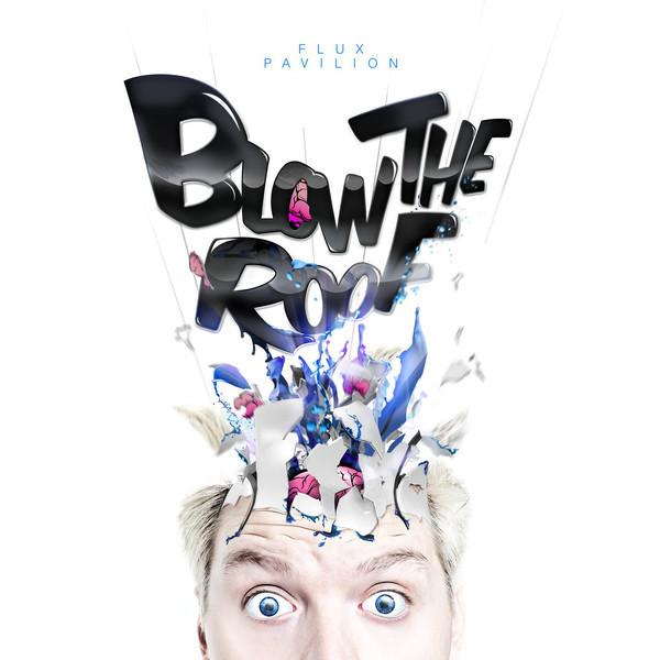 Flux-Pavilion-Blow-the-Roof-iTunes