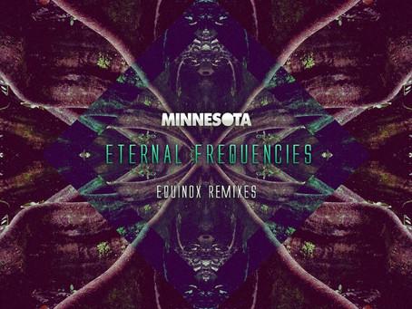 NEW MUSIC: Minnesota – Eternal Frequencies EP (Equinox Remixes)