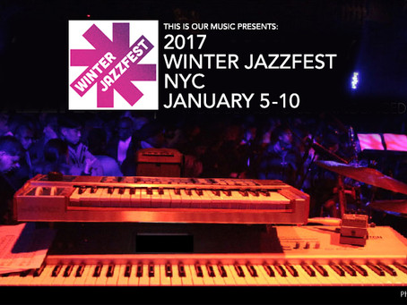 NYC Winter Jazzfest Announces 2017 Lineup!