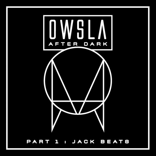 OWSLA-After-Dark-Part-1-Jack-Beats