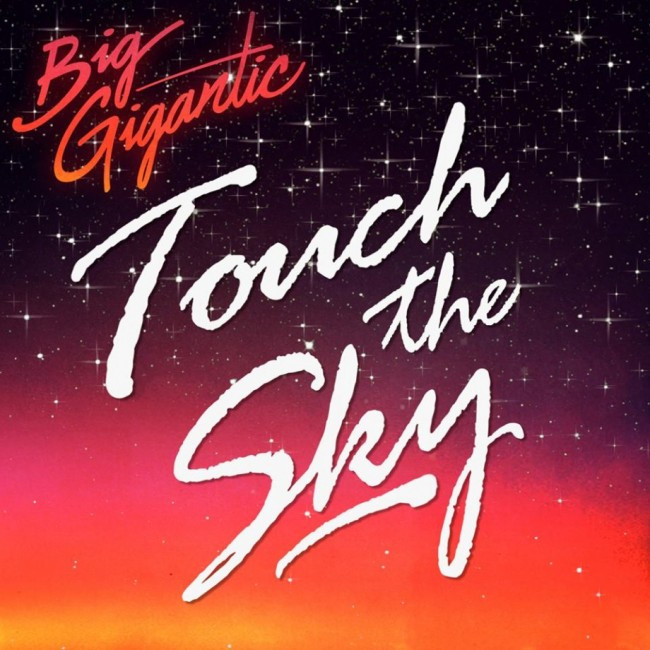 Big Gigantic touch the sky
