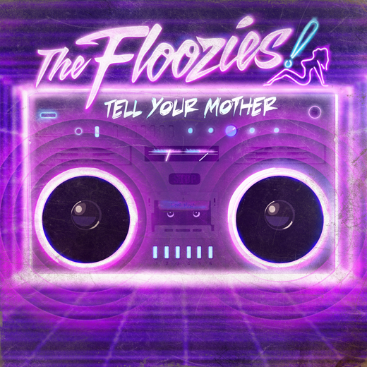 Floozies_TellYourMother_FINAL