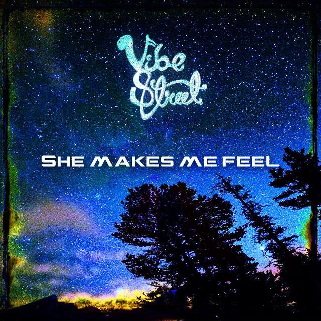 Vibe Street_She Makes Me Feel_Final Art