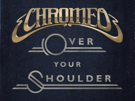 NEW MUSIC: Chromeo – Over Your Shoulder [Funky Nu-Disco]