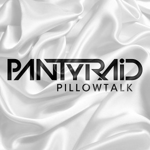 "PANTyRAid drops ""PillowTalk,"" Girls Drop Panties [Album Review]"