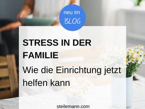 Stress in der Familie - wie die Einrichtung jetzt helfen kann
