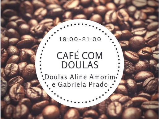 [CAFÉ COM DOULAS]