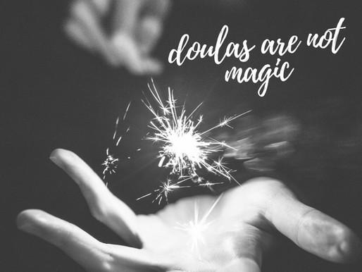 Doulas não são mágicas!