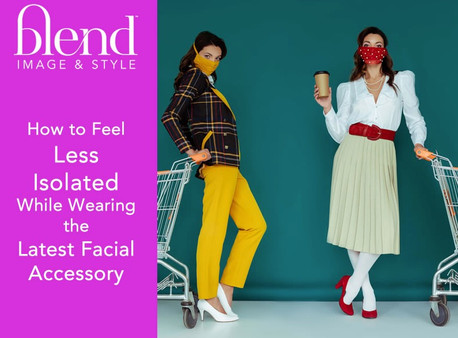 How to Feel Less Isolated While Wearing the Latest Facial Accessory