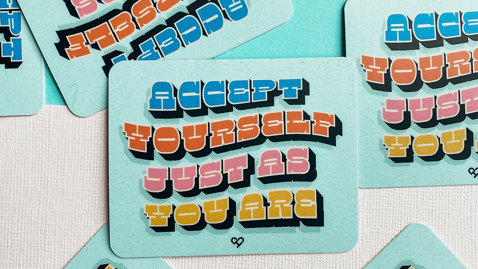 Accept Yourself Just As You Are Sticker