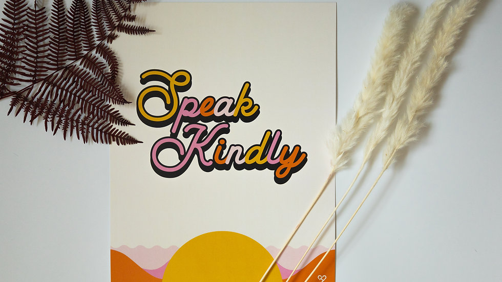 Speak Kindly Large Print