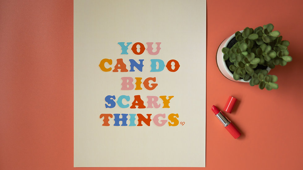 You Can Do Big Scary Things Large Print