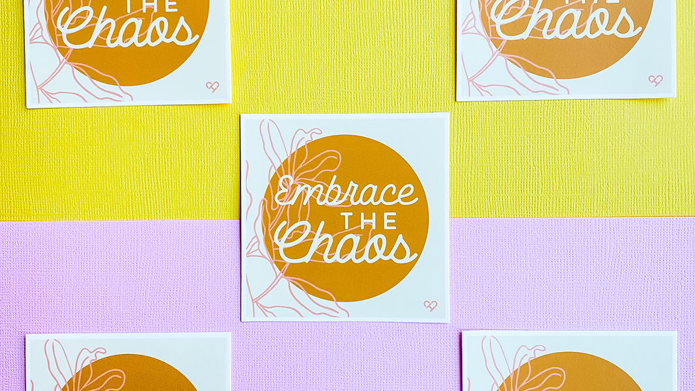 Embrace The Chaos Sticker
