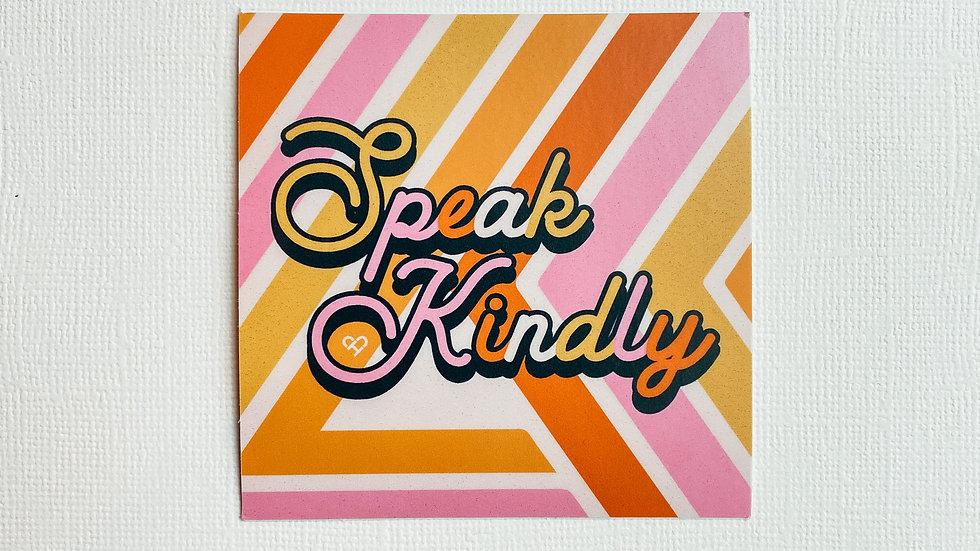 Speak Kindly Sticker