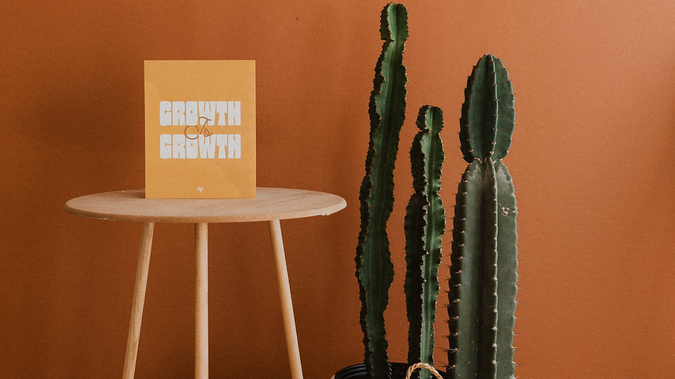 Growth is Growth Print