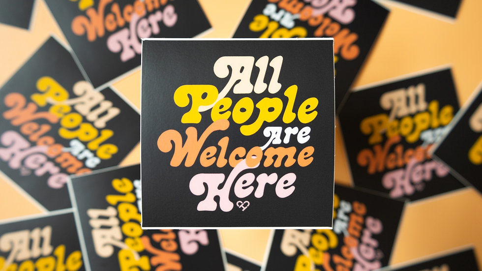 All People Are Welcome Here Sticker
