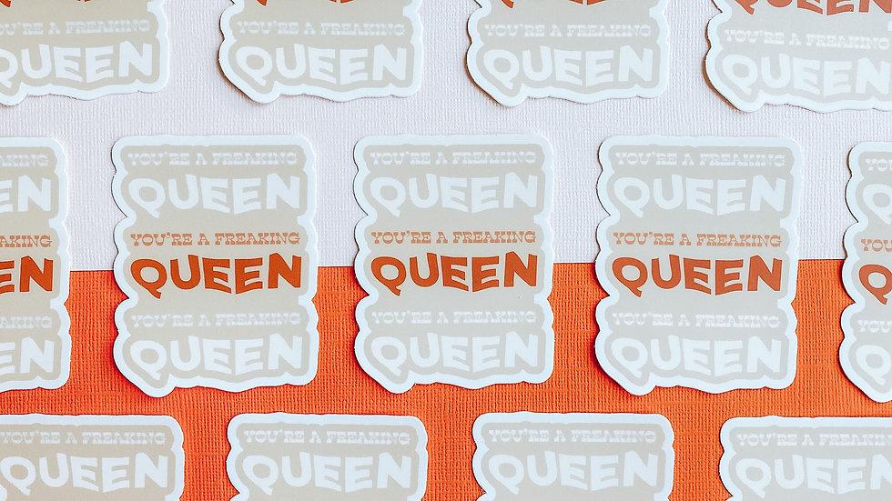 You're a Freaking Queen Sticker