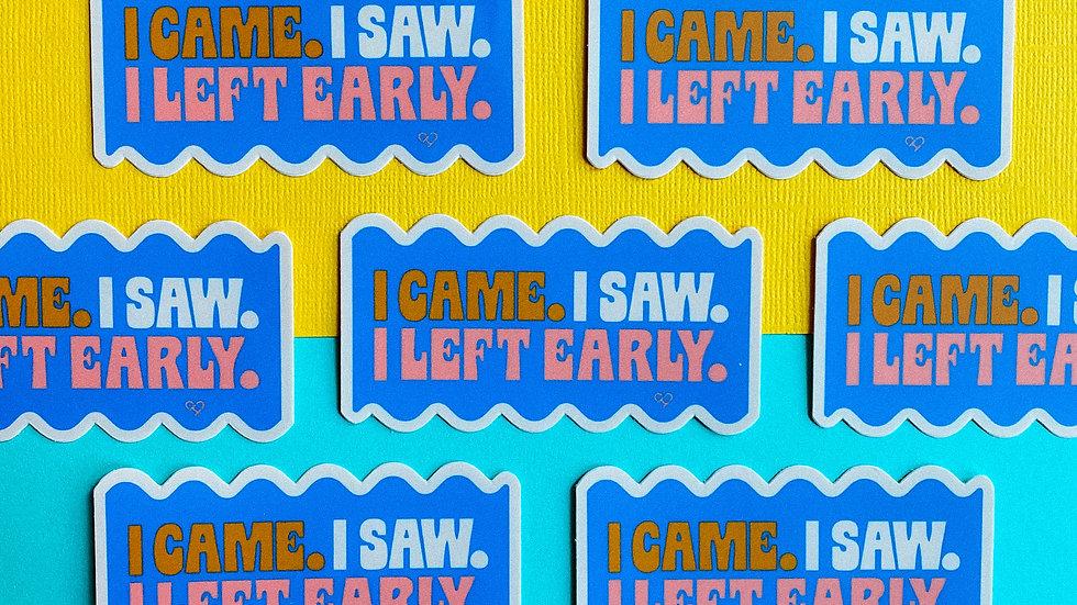 Left Early Sticker