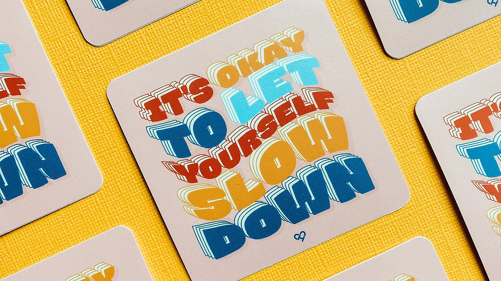 Allow Yourself To Slow Down